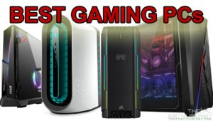 Best Gaming PC This 2020 – From Asus, Corsair, MSI, Alienware and HP