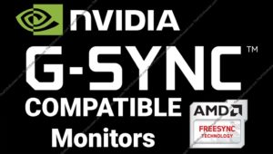 List of FreeSync Monitors that are Compatible with G-Sync (UPDATED)