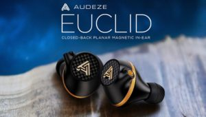 Audeze Euclid Closed-Back In-Ear Planar Magnetic Headphone Released